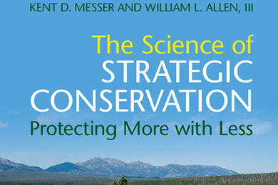 The Science of Strategic Conservation. Will Allen and Kent Messer.